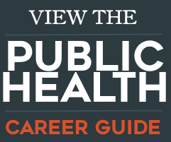 View the Public Health Career Guide